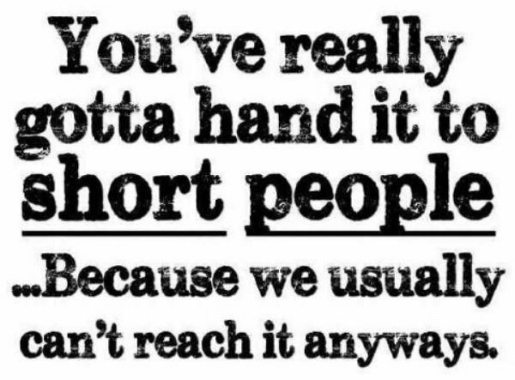 3d4a5d20915102a91e9c507ce62d1dd0--short-people-quotes-short-people-problems